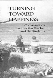 Turning Toward Happiness: Conversations With a Zen Teacher and Her Students