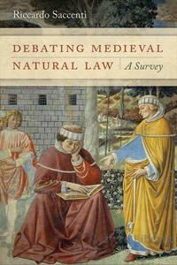 Debating Medieval Natural Law: A Survey