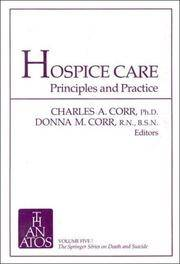 Hospice Care : Principles and Practice (Death and Suicide Ser.)