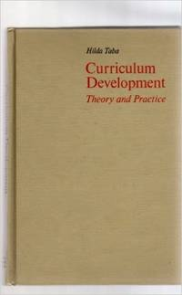 Curriculum Development; Theory and Practice by Hilda Taba - Hardcover - 1962-06-01 - from Ergodebooks and Biblio.com