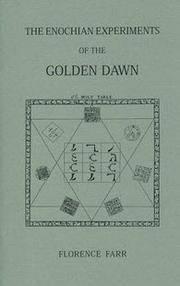ENOCHIAN EXPERIMENTS OF THE GOLDEN DAWN (Golden Dawn Studies Series 7) (b)