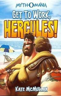 Get to Work, Hercules! (Myth-O-Mania)