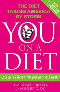 YOU: on a Diet : The Insider's Guide to Easy and Permanent Weight Loss