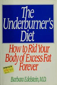 image of The Underburner's Diet: How to Rid Your Body of Excess Fat Forever