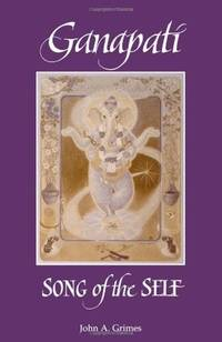 Ganapati: Song of the Self (SUNY Series in Religious Studies)