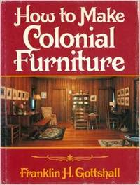 How to Make Colonial Furniture