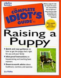 The Complete Idiot\'s Guide To Raising a Puppy