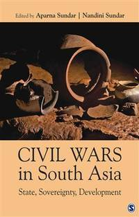 Civil Wars in South Asia: State, Sovereignty and Development