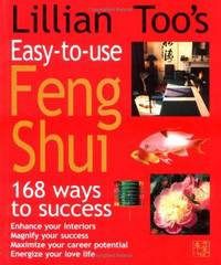 image of Lillian Too's Easy-To-Use Feng Shui: 168 Ways to Success /C(lillian Too)