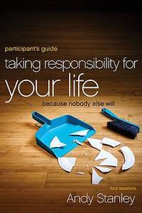 image of Taking Responsibility for Your Life Participant's Guide: Because Nobody Else Will
