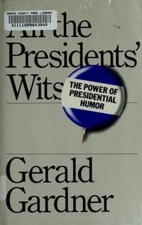 All the Presiden's Wit: The Power of Presidential Humor