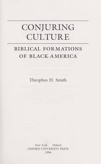 Conjuring Culture: Biblical Formations of Black America,