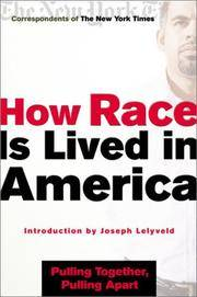 HOW IS RACE LIVED IN AMERICA. Pulling Together, Pulling Apart.