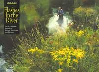 Flashes in the River: The Flyfishing Images of Arthur Shilstone and Ed Gray