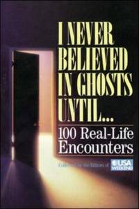 I Never Believed in Ghosts Until... 100 Real Life Encounters