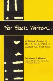 For Black Writers. . .: A Personal Account of How to Write, Publish & Market Your First Book