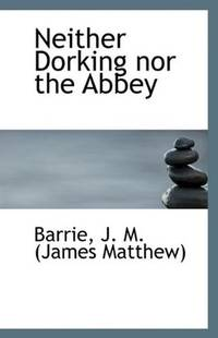 image of Neither Dorking nor the Abbey