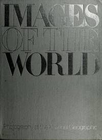 IMAGES OF THE WORLD: Photography at the National Geographic by  Anne Dirkes Kubor (Illustrations Editor)  Thomas B. (Editor) - First Edition - 1981 - from bookwitch and Biblio.com