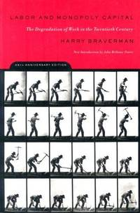 Labor and Monopoly Capitalism: The Degradation of Work in the Twentieth Century by  Harry Braverman  - Paperback  - 2nd Ed  - 01/01/1999  - from Greener Books Ltd (SKU: 1462904)