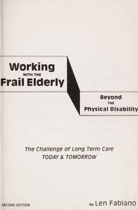 Working With the Frail Elderly. Beyond the Physical Disability