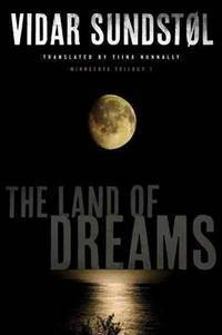 The Land of Dreams (Minnesota Trilogy; 1)