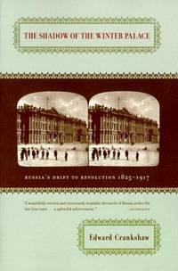 image of The Shadow of the Winter Palace: Russia's Drift to Revolution 1825-1917