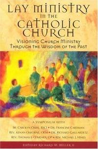Lay Ministry In The Catholic Church: Visioning Church Ministry Through The Wisdom Of The Past