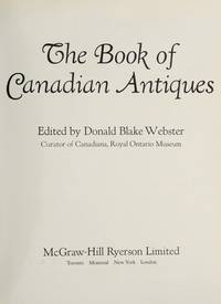 The Book of Canadian Antiques by Webster, Donald Blake - 1974