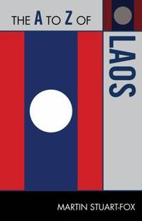 The A to Z of Laos (The A to Z Guide Series)
