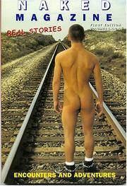 Naked Magazine Real Stories First Edition (Volumes 1.1-2.1)