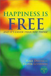 HAPPINESS IS FREE: And Its Easier Than You Think