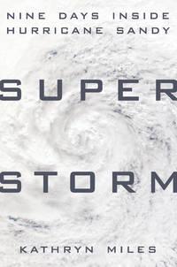 Superstorm  Nine Days Inside Hurricane Sandy