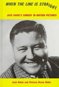 WHEN THE LINE IS STRAIGHT: Jack Oakie's Comedy in Motion Pictures