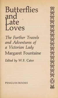 image of Butterflies and Late Loves: The Further Travels and Adventures of a Victorian.