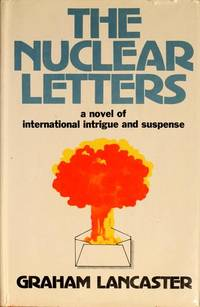 The nuclear letters by Lancaster, Graham