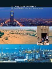 A Land Transformed: The Arabian Peninsula, Saudi Arabia and Saudi Aramco