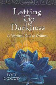 LETTING GO OF DARKNESS: A Spiritual Path To Wellness