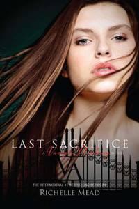 Last Sacrifice: A Vampire Academy Novel