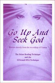 image of Go Up and Seek God: 12-Strand DNA Technique for Healing and Enlightenment