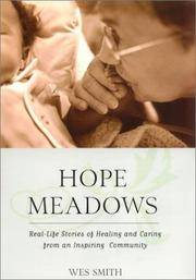 Hope Meadows: Real-Life Stories of Healing and Caring from an Inspiring Community