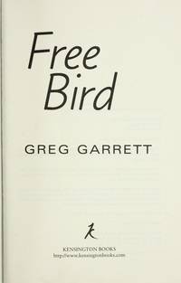 Free Bird by Greg Garrett - Paperback - 2003-06-01 - from Ergodebooks (SKU: DADAX0758201400)