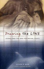 Drawing the Line: Science and the Case for Animal Rights by  Steven M Wise - First Edition - 2002 - from The Parnassus BookShop and Biblio.com