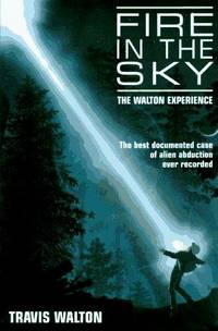 Fire in the Sky: The Walton Experience by  Travis Walton - Hardcover - 1996 - from Veronica's Books (SKU: 020641)