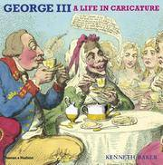 George III: A Life in Caricature by  Kenneth Baker - 1st Edition - 2007 - from DBookmahn's Used and Rare Military Books (SKU: 011857)