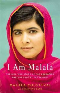 I Am Malala The Girl Who Stood up for Education and Was Shot by the Taliban by  Malala Yousafzai - Hardcover - from TextbookRush and Biblio.co.nz