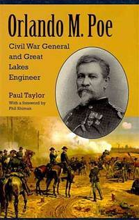 Orlando M. Poe: Civil War General and Great Lakes Engineer