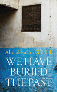 We Have Buried the Past (Modern Arabic Classics)