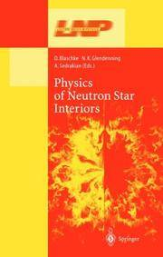 PHYSICS OF NEUTRON STAR INTERIORS (LECTURE NOTES IN PHYSICS)