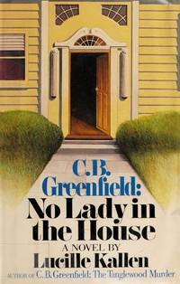 C. B. Greenfield : No Lady in the House by  Lucille Kallen - First Edition - 1982 - from Nerman's Books and Collectibles (SKU: 5MY1904)