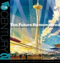 The Future Remembered: The 1962 Seattle World's Fair And Its Legacy